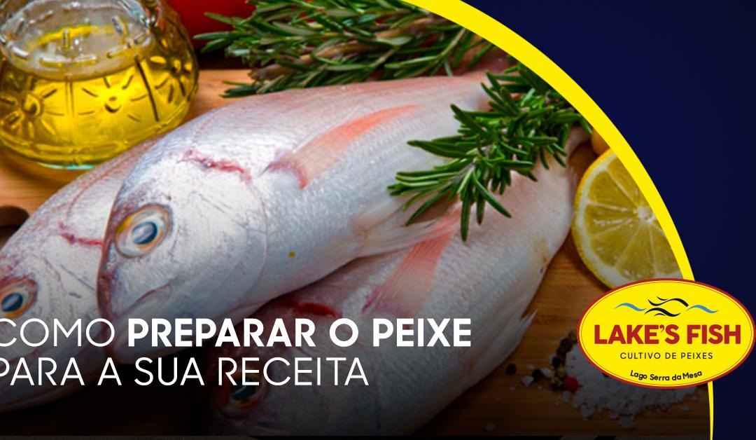 Dicas de como preparar o peixe para a sua receita